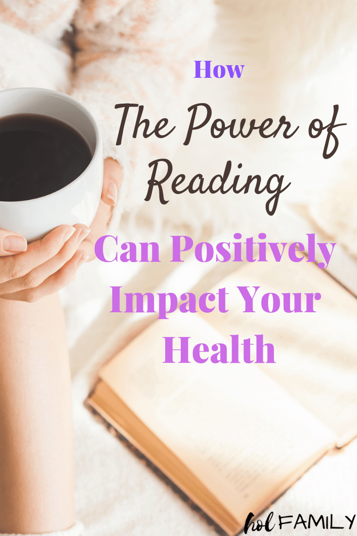 Losing yourself in a great book can actually improve your health! Research has shown that reading can reduce stress levels more than listening to music, taking a walk, or playing video games. Learn all about the many other health benefits of reading. #reading #reducingstress #brainhealth #holfamily