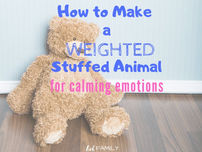 How to Make a Weighted Stuffed Animal for Calming Emotions